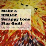 How to Make A Really Scrappy Lone Star Quilt